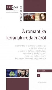 Z. Kovács Zoltán - A romantika korának irodalmáról [eKönyv: pdf]