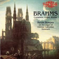 BRAHMS... - COMPLETE ORGAN WORKS CD KEVIN BOWYER