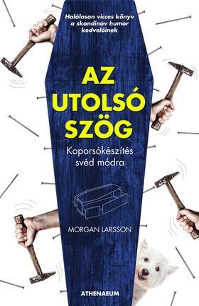 Morgan Larsson - Hogyan készítsük el a koporsónkat