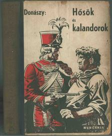 Donászy Ferenc - Hősök és kalandorok [antikvár]