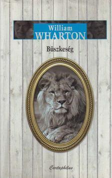 William Wharton - Büszkeség [antikvár]
