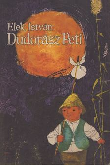 Elek István - Dudorász Peti [antikvár]