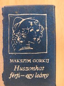Makszim Gorkij - Huszonhat férfi - egy leány (minikönyv) [antikvár]