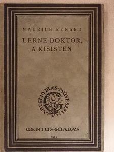 Maurice Renard - Lerne doktor, a kisisten [antikvár]