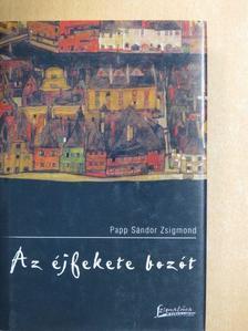 Papp Sándor Zsigmond - Az éjfekete bozót [antikvár]