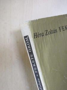 Héra Zoltán - Fekete öröm [antikvár]