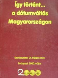 Bodnár Zoltán - Így történt... a dátumváltás Magyarországon [antikvár]