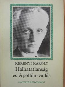 Kerényi Károly - Halhatatlanság és Apollón-vallás [antikvár]