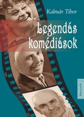 Kalmár Tibor - Legendás komédiások [eKönyv: epub, mobi]