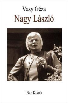 Vasy Géza - Nagy László - Monográfia