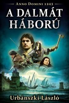 Urbánszki László - A dalmát háború [eKönyv: epub, mobi]