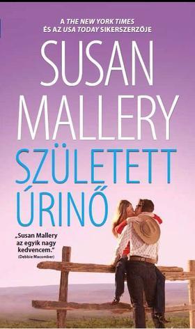 Susan Mallery - Született Úrinő