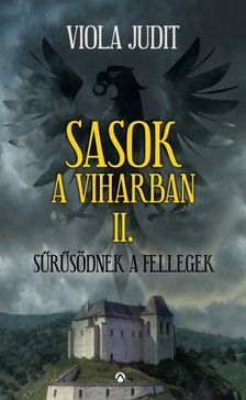 Viola Judit - Sasok a viharban II. - Sűrűsödnek a fellegek [eKönyv: epub, mobi]