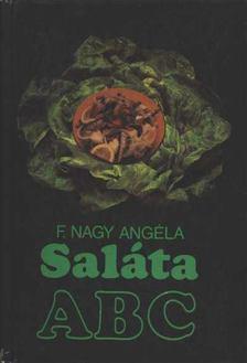 F. NAGY ANGÉLA - Saláta ABC [antikvár]