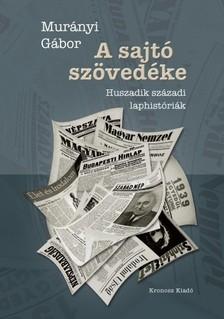 Murányi Gábor - A sajtó szövedéke [eKönyv: pdf]
