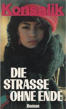 Heinz G. Konsalik - Die Strasse ohne Ende [antikvár]