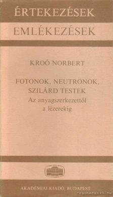 Kroó Norbert - Fotonok, neutronok, szilárd testek [antikvár]