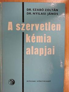 Dr. Nyilasi János - A szervetlen kémia alapjai [antikvár]