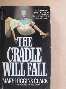 Mary Higgins Clark - The Cradle Will Fall [antikvár]