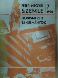 Benkő Károly - Fejér Megyei Szemle 1970/7. [antikvár]