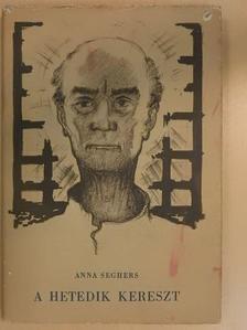 Anna Seghers - A hetedik kereszt [antikvár]