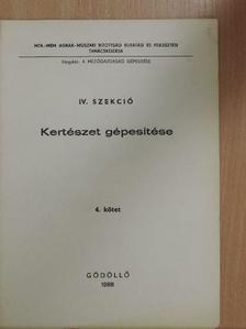 Donka György - Kertészet gépesítése IV. [antikvár]