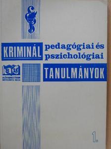 Dr. Bálint István - Kriminálpedagógiai és kriminálpszichológiai tanulmányok 1. (dedikált példány) [antikvár]