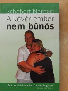 Schobert Norbert - A kövér ember nem bűnös [antikvár]