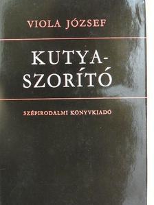 Viola József - Kutyaszorító [antikvár]