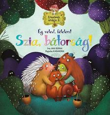 Ana Serna - Érzelmek erdeje 5. - Ég veled, félelem! Szia, bátorság!