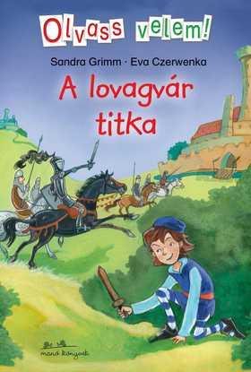 Sandra Grimm-Eva Czerwenka - A lovagvár titka - Olvass velem!