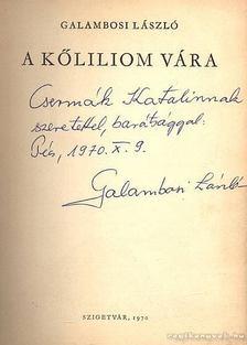 Galambosi László - A kőliliom vára [antikvár]