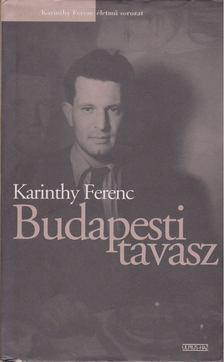 Karinthy Ferenc - Budapesti tavasz [antikvár]