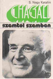 S. Nagy Katalin - Marc Chagall [antikvár]
