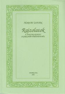 Horvát István - Rajzolatok a Magyar Nemzet legrégiebb történeteiből [antikvár]