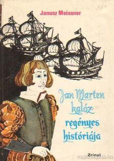 Meissner, Janusz - Jan Marten kalóz regényes históriája [antikvár]