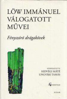 Ungvári Tamás - Löw Immánuel válogatott művei II. - Fényszóró drágakövek [antikvár]