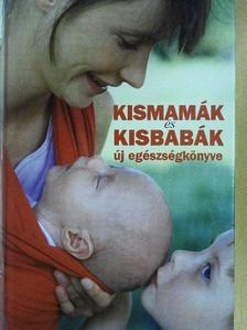 Dr. Czeizel Endre - Kismamák és kisbabák új egészségkönyve [antikvár]