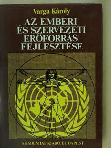 Varga Károly - Az emberi és szervezeti erőforrás fejlesztése [antikvár]