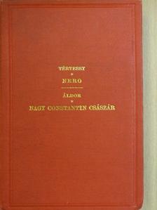 Áldor Imre - Nero s az első keresztyén-üldözés/Nagy Constantin császár [antikvár]