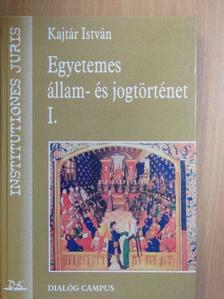 Kajtár István - Egyetemes állam- és jogtörténet I. (töredék) [antikvár]