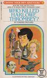 Edward Packard - Who Killed Harlowe Thrombey [antikvár]