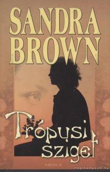 Sandra Brown - Trópusi sziget [antikvár]