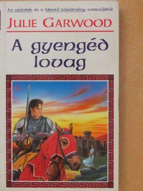 Julie Garwood - A gyengéd lovag [antikvár]