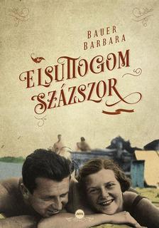 Bauer Barbara - Elsuttogom százszor