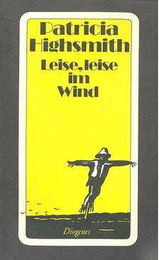 Patricia Highsmith - Leise, leise im Wind [antikvár]