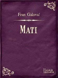 Galoviæ Fran - Mati [eKönyv: epub, mobi]