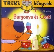 Tóth Eszter - Trixi könyvek - Burgonya és Centi