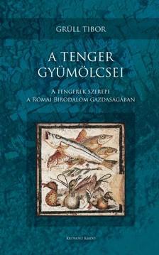 Grüll Tibor - A tenger gyümölcsei [eKönyv: pdf]