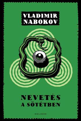 Vladimir Nabokov - Nevetés a sötétben